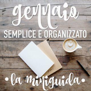 Gennaio semplice e organizzato: la miniguida