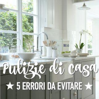 Pulizie di casa: 5 errori da evitare