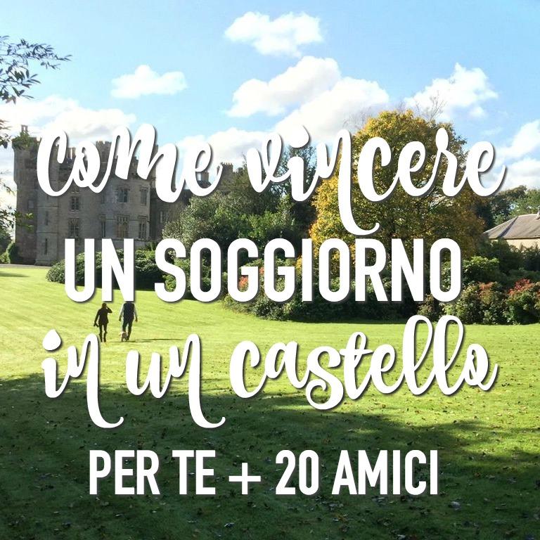 Come vincere un soggiorno in un castello per 20 amici for Soggiorno castello