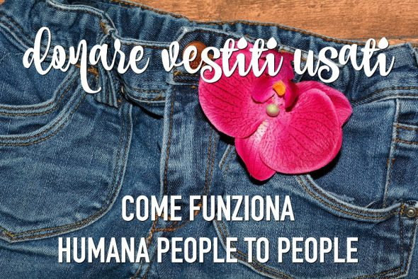 Donare vestiti usati  come funziona Humana People to People - BabyGreen fc562ce2a31
