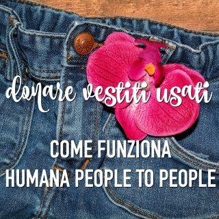 Donare vestiti usati: come funziona Humana People to People