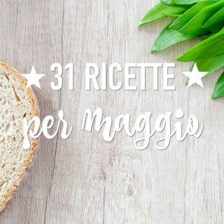 31 ricette per maggio