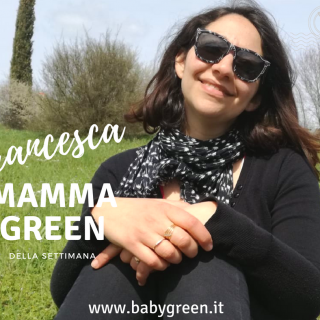 Francesca: mamma green della settimana